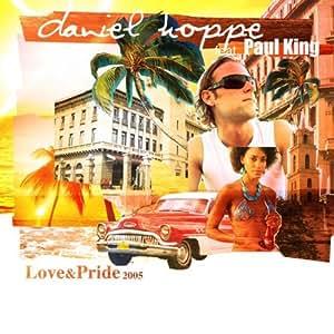 Daniel Hoppe feat. Paul King - Love & Pride 2005