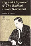 img - for Big Bill Haywood and the radical union movement (Men and movements) book / textbook / text book