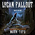 Lycan Fallout 3: End of Age Audiobook by Mark Tufo Narrated by Sean Runnette