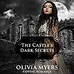 Gothic Romance: The Castle's Dark Secrets | Olivia Myers