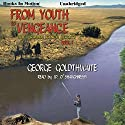 From Youth to Vengeance: The Graham Ranch Legacy, Book 1 Audiobook by George Goldthwaite Narrated by J. P. O'Shaughnessy