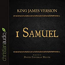Holy Bible in Audio - King James Version: 1 Samuel (       UNABRIDGED) by King James Version Narrated by David Cochran Heath