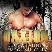 Daxton: 120 Proof Honey Series, Book 1 | Becca Fanning