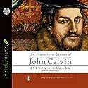 The Expository Genius of John Calvin Hörbuch von Steven J. Lawson Gesprochen von: Simon Vance