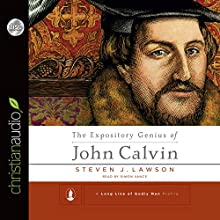 The Expository Genius of John Calvin (       UNABRIDGED) by Steven J. Lawson Narrated by Simon Vance