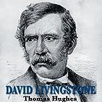 David Livingstone | Thomas Hughes