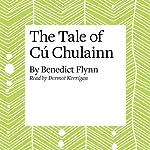 The Tale of Cú Chulainn | Benedict Flynn