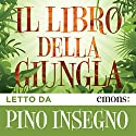 Il libro della giungla Hörbuch von Rudyard Kipling Gesprochen von: Pino Insegno