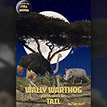 Wally Warthog Parts with His Tail (       UNABRIDGED) by Sue Hart Narrated by Rula Lenska