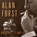Kingdom of Shadows (       UNABRIDGED) by Alan Furst Narrated by George Guidall