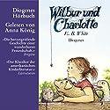 Wilbur und Charlotte Hörbuch von E.B. White Gesprochen von: Anna König