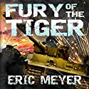 Fury of the Tiger: World of Blood and Tanks Book 1 Audiobook by Eric Meyer Narrated by Jeff Bower