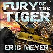Fury of the Tiger: World of Blood and Tanks Book 1 | Eric Meyer