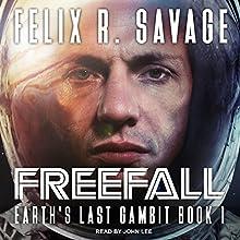 Freefall: Earth's Last Gambit Series, Book 1 | Livre audio Auteur(s) : Felix R. Savage Narrateur(s) : John Lee