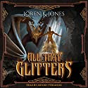 All That Glitters: Stavin DragonBlessed, Book 1 Hörbuch von Loren K. Jones Gesprochen von: Antony Ferguson