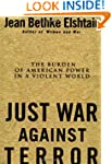 Just War Against Terror: Ethics And T...