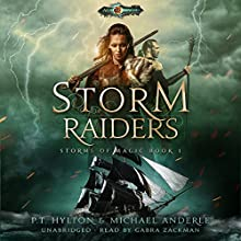 Storm Raiders: Age of Magic: A Kurtherian Gambit Series: Storms of Magic, Book 1 Audiobook by P. T. Hylton, Michael Anderle Narrated by Gabra Zackman
