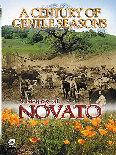 A Century of Gentle Seasons A History of Novato