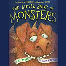 The Little Shop of Monsters (       UNABRIDGED) by R. L. Stine Narrated by Jack Black