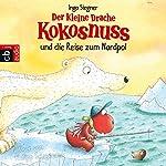 Der kleine Drache Kokosnuss und die Reise zum Nordpol | Ingo Siegner
