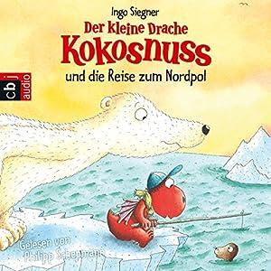 Der kleine Drache Kokosnuss und die Reise zum Nordpol Hörbuch