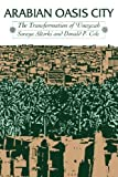 img - for Arabian Oasis City: The Transformation of 'Unayzah (Modern Middle East) by Altorki, Soraya, Cole, Donald P. (1989) Paperback book / textbook / text book