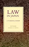 Law in Japan: A Turning Point (Asian Law Series)