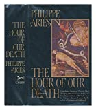 The Hour of Our Death (0394410742) by Philippe Aries