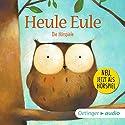Heule Eule Hörspiel von Paul Friester Gesprochen von: Peter Weis, Patrick Bach, Monty Arnold, Arlette Stanschus