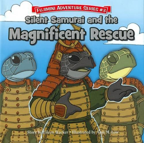 Fujimini Adventure Series: Silent Samurai and the Magnificent Rescue, Wacker, Eileen