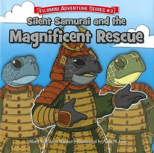 Image for Silent Samurai and the Magnificent Rescue: Fujimini Adventure Series