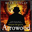 Arrowood Audiobook by Mick Finlay Narrated by Malk Williams