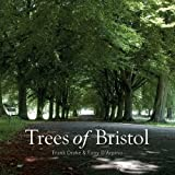 img - for Trees of Bristol by Frank Drake (2014-04-17) book / textbook / text book