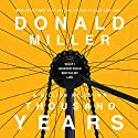 A Million Miles in a Thousand Years: What I Learned While Editing My Life (       UNABRIDGED) by Donald Miller Narrated by Donald Miller