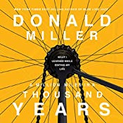 A Million Miles in a Thousand Years: What I Learned While Editing My Life   [Donald Miller]