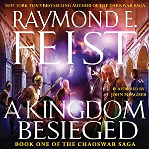 A Kingdom Besieged: Book One of the Chaoswar Saga | [Raymond E. Feist]