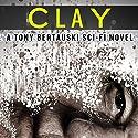Clay: Halfskin, Book 2 (       UNABRIDGED) by Tony Bertauski Narrated by David Dietz