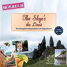 The Skye's the Limit (PONS Hörbuch Englisch): 20 landestypische Hörgeschichten zum Englischlernen Hörbuch von Dominic Butler Gesprochen von: Guy Solocombe