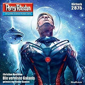 Die vereiste Galaxis (Perry Rhodan 2875) Hörbuch