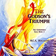 The Godson's Triumph: The Godkindred Saga, Book 2 (       UNABRIDGED) by M.C.A. Hogarth Narrated by Jean Ruda Habrukowich