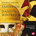 Passionen [The Passion] (       UNABRIDGED) by Jeanette Winterson Narrated by Reine Brynolfsson