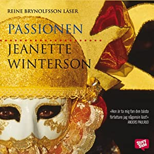 Passionen [The Passion] | [Jeanette Winterson]