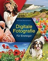 DIGITALE FOTOGRAFIE: DER KINDERLEICHTE EINSTIEG. KEINE ANGST VOR TECHNIK (GERMAN EDITION)