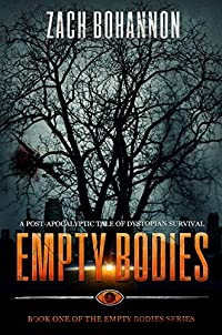Empty Bodies: A Post-apocalyptic Tale Of Dystopian Survival by Zach Bohannon ebook deal