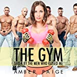 The Gym: Taken by the Men Who Raised Me | Amber Paige
