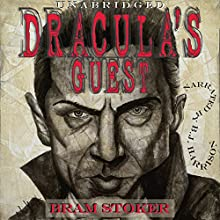 Dracula's Guest [Classic Tales Edition] Audiobook by Bram Stoker Narrated by B. J. Harrison