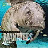 Face to Face with Manatees (Face to Face with Animals)
