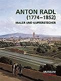 Image de Anton Radl (1774-1852): Maler und Kupferstecher