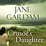 Crusoe's Daughter   Jane Gardam