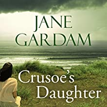 Crusoe's Daughter (       UNABRIDGED) by Jane Gardam Narrated by Jilly Bond